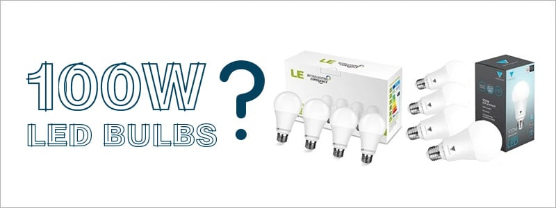 100w LED Buyers Guide